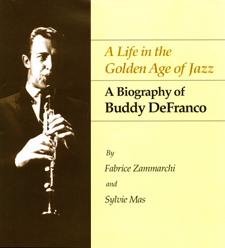 A Life in the Golden Age of Jazz: A Biography of Buddy DeFranco